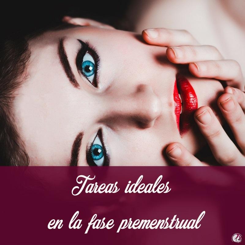 Tareas ideales en la premenstruación